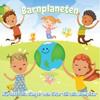 Barnplaneten - Kärleksfulla sånger och låtar till alla kompisar (2009)